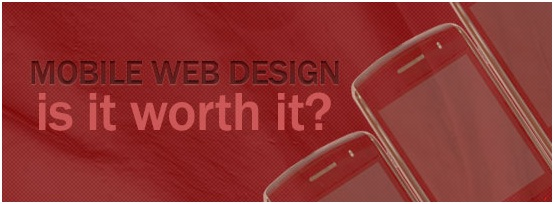 Is mobile web design worth it